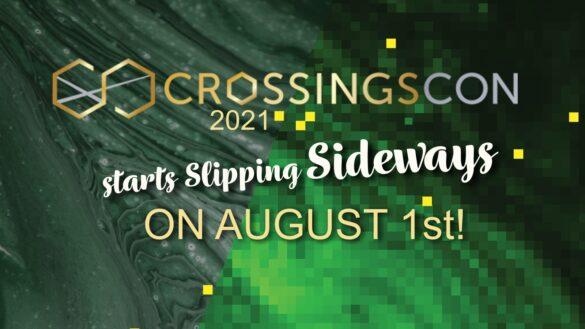 CrossingsCon 2021 is Slipping Sideways ffrom August 1st!